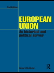 European Union - An Historical and Political Survey ebook by Richard McAllister