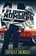Flipping Numbers PT 1 ebook by Ernest Morris