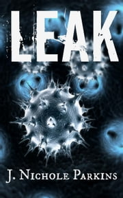 Leak ebook by J. Nichole Parkins