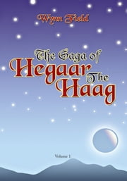 The Saga of Hegaar The Haag ebook by Wynn Field