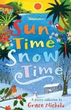 Sun Time Snow Time ebook by Grace Nichols