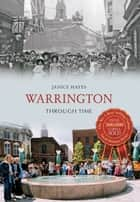 Warrington Through Time ebook by Janice Hayes