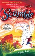 Scumble ebook by Ingrid Law