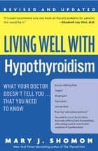 Living Well with Hypothyroidism, Revised Edition - What Your Doctor Doesn't Tell You...that ebook by Mary J Shomon