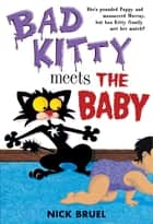 Bad Kitty Meets the Baby ebook by Nick Bruel,Nick Bruel