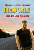 Road Talk ebook by Cherime MacFarlane
