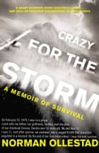 Crazy for the Storm: A Memoir of Survival ebook by Norman Ollestad