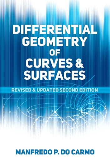 Differential Geometry of Curves and Surfaces - Revised and Updated Second Edition ebook by Manfredo P. do Carmo