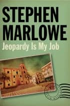 Jeopardy Is My Job ebook by Stephen Marlowe