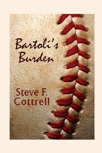 Bartoli's Burden ebook by Steve F. Cottrell