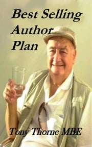 Best Selling Author Plan ebook by Tony Thorne MBE
