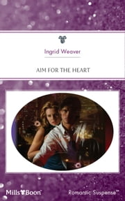 Aim For The Heart ebook by Ingrid Weaver