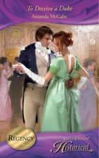 To Deceive a Duke (Mills & Boon Historical) ebook by Amanda McCabe