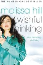 Wishful Thinking eBook by Melissa Hill