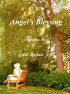 Angel's Blessing ebook by Carol Marlene Smith