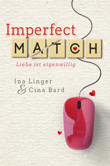 Imperfect Match - Liebe ist eigenwillig ebook by Ina Linger,Cina Bard