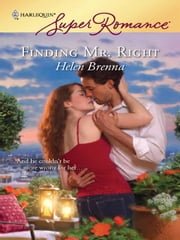 Finding Mr. Right ebook by Helen Brenna