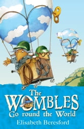 The Wombles Go round the World ebook by Elisabeth Beresford