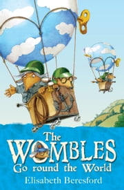 The Wombles Go round the World ebook by Elisabeth Beresford,Nick Price