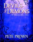 Devils & Demons ebook by Pete Prown