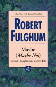 Maybe (Maybe Not) ebook by Robert Fulghum