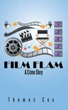 FILM FLAM ebook by Thomas Cox
