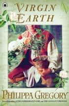 Virgin Earth ebook by Philippa Gregory