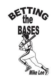 Betting the Bases ebook by Mike Lee