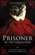 Prisoner of the Inquisition eBook by Theresa Breslin