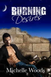 Burning Desires ebook by Michelle Woods
