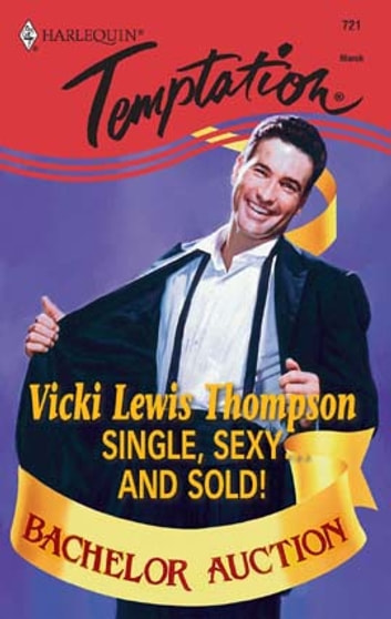 Single, Sexy...And Sold! ebook by Vicki Lewis Thompson