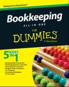 Bookkeeping All-In-One For Dummies ebook by Consumer Dummies