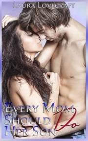 Every Mom Should Do Her Son ebook by Laura Lovecraft