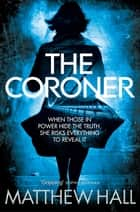 The Coroner ebook by Matthew Hall
