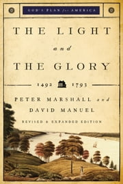The Light and the Glory (God's Plan for America Book #1) ebook by Peter J. Marshall,David B. Manuel