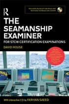 The Seamanship Examiner ebook by David House,Farhan Saeed