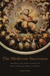 The Medicean Succession ebook by Gregory Murry