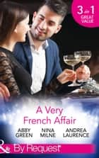 A Very French Affair: Bought for the Frenchman's Pleasure / Breaking the Boss's Rules / Her Secret Husband (Mills & Boon By Request) ekitaplar by Abby Green, Nina Milne, Andrea Laurence