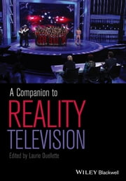 A Companion to Reality Television ebook by Laurie Ouellette