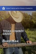 Texas Cowboy Daddy ebook by Barb Han