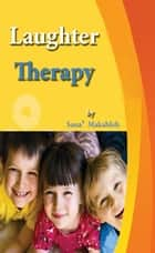 Laughter Therapy ebook by Sana' Makahleh