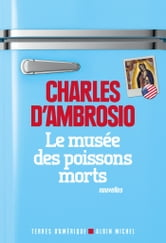 Le Musée des poissons morts ebook by Charles D'Ambrosio
