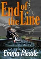 End of the Line (Short Story) ebook by Emma Meade