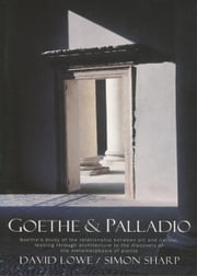 Goethe and Palladio ebook by David Lowe, Simon Sharp
