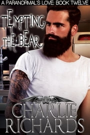 Tempting the Bear ebook by Charlie Richards