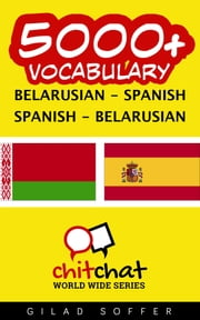 5000+ Vocabulary Belarusian - Spanish ebook by Gilad Soffer