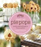 Easy As Pie Pops ebook by Andrea Smetona