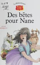 Des bêtes pour Nane ebook by Anne Pierjean, Liliane Blondel