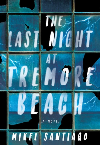 The Last Night at Tremore Beach - A Novel ebook by Mikel Santiago