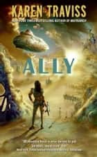 Ally ebook by Karen Traviss